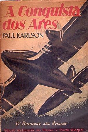 A CONQUISTA DOS ARES. O romance da: Karlson, Paul