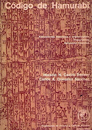 CODIGO DE HAMURABI. Antecedentes históricos y arqueológicos. Transcripción. ...
