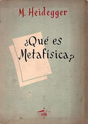 QUE ES LA METAFISICA? Versión de Xavier Zubiri: Heidegger, Martin