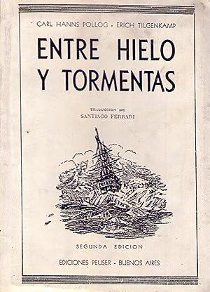 ENTRE HIELO Y TORMENTAS. Traducción de Santiago Ferrari: Pollog, Carl Hanns - Tilgenkamp, ...
