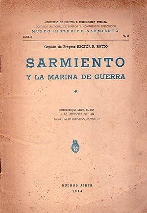 SARMIENTO Y LA MARINA DE GUERRA. Conferencia leída el día 11 de setiembre de 1944 en ...