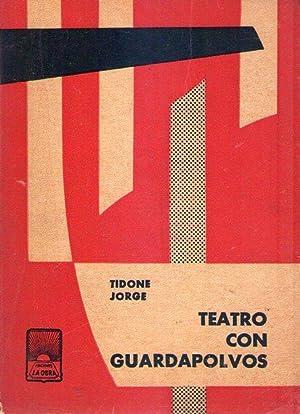 TEATRO CON GUARDAPOLVOS: Tidone, Jorge