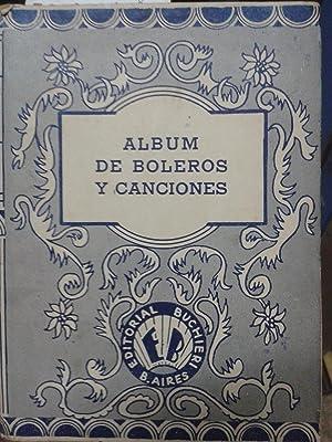 ALBUM DE BOLEROS Y CANCIONES. Que interpretan: Juan Arvizu, Pedro Vargas, Gregorio Barrios, Mario ...