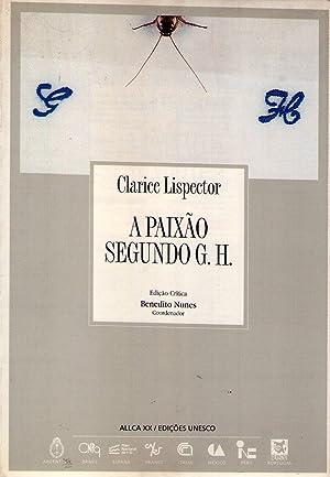 A PAIXAO SEGUNDO G. H. Ediçao crítica: Lispector, Clarice