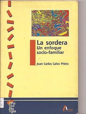 La sordera. Un enfoque socio-familiar: Calvo Prieto, Juan
