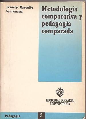 Metodología comparativa y pedagogía comparada: Raventós Santamaria, Francesc