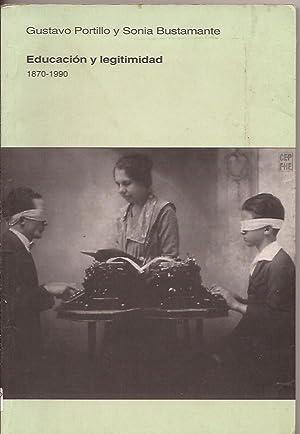 Educación y legitimidad 1870-1990: Portillo, Gustavo y Bustamante, Sonia