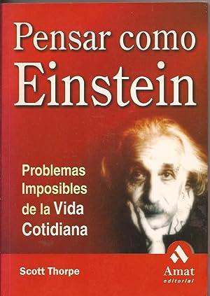 Pensar como Einstein. Problemas imposibles de la: Scott Thorpe