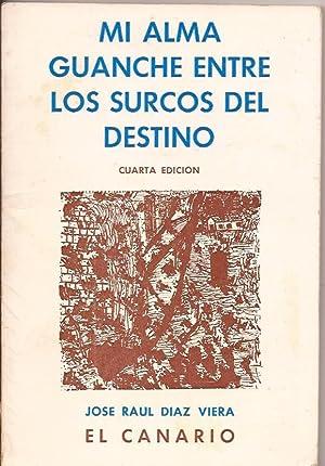 Mi alma guanche entre los surcos del destino: José Raúl Díaz Vera - El Canario