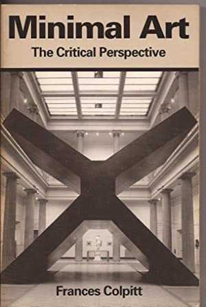 Minimal Art The Critical Perspective