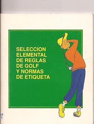 Selección elemental de reglas de golf y normas de etiqueta: VV.AA.