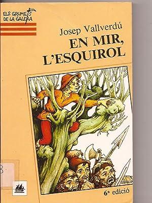 En Mir, l'esquirol: Josep Vallverdú