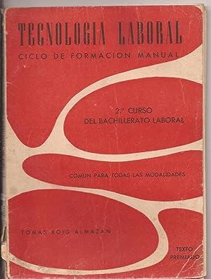Tecnología laboral. Ciclo de formación manual: Tomás Roig Almazán