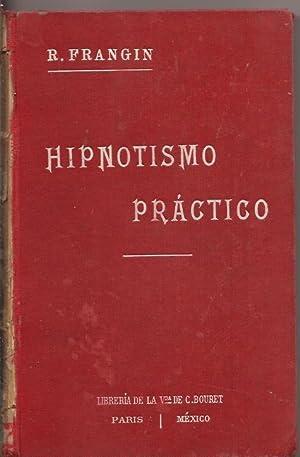 Hipnotismo práctico: R. Frangin