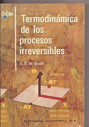 Termodinámica de los procesos irreversibles: S.R. de Groot