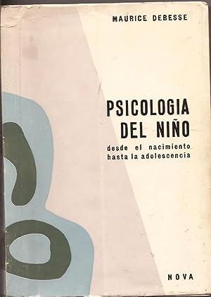 Psicología del niño desde el nacimiento hasta: Maurice Debesse