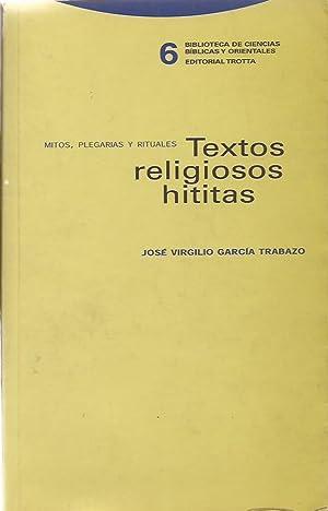 Textos religiosos hititas. Mitos, plegarias y rituales: José Virgilio García