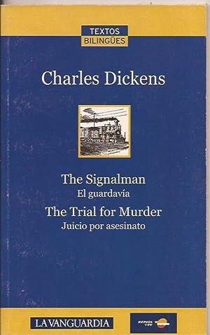 The Signalman. El guardavía. The trial for: Charles Dickens