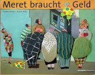 Meret braucht Geld - Vettiger, Susanne und Audrey Marti