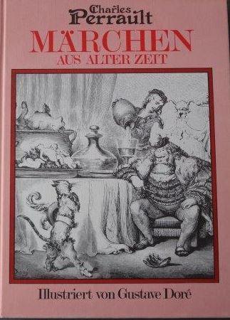 Märchen aus alter Zeit Illustriert von Gustave: Perrault, Charles und