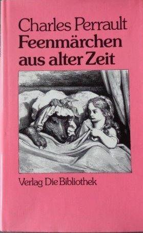 Feenmärchen aus alter Zeit Mit Illustrationen von: Perrault, Charles: