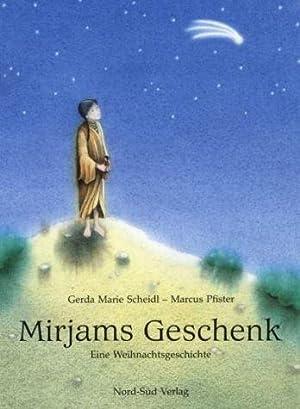 Mirjams Geschenk Eine Weihnachtsgeschichte: Scheidl, Gerda Marie und Marcus Pfister: