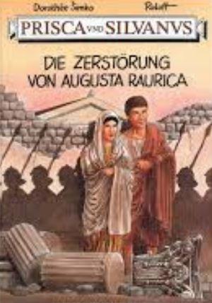 Die Zerstörung von Augusta Raurica Prisca und Silvanus: Simko, Dorothée und Roloff: