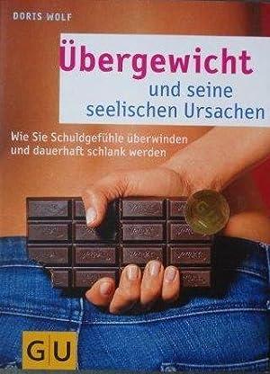 Übergewicht und seine seelischen Ursachen Wie Sie Schuldgefühle überwinden und ...