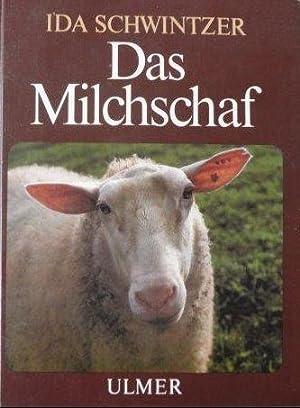Das Milchschaf Von seiner Zucht und Haltung, von Milch, Fleisch und Wolle und mancherlei ...