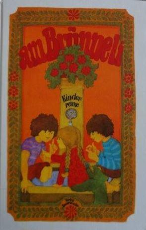 Am Brünneli Schweizer Kinderreime, gesammelt von Robert Suter mit Illustrationen von Hans ...