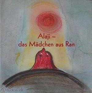 Alaji - das Mädchen aus Ran Ein Fantasie-Märchen: Kobler, Calaidoo Susana: