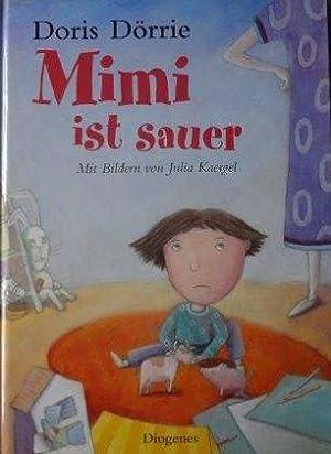 Mimi ist sauer Mit Bildern von Julia Kaergel: D�rrie, Doris und Julia Kaergel:
