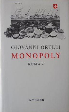 Monopoly Roman: Orelli, Giovanni und Elke (�bersetz. aus dem Ital.) B�sser-Schwenn: