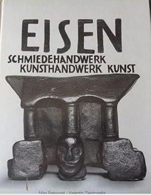 Eisen Schmiedehandwerk, Kunsthandwerk, Kunst: Freivogel, Max (Hrsg.)