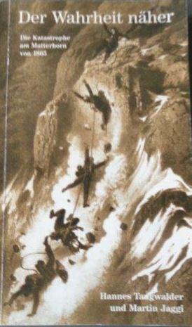 Der Wahrheit näher Die Katastrophe am Matterhorn: Jaggi, Martin und