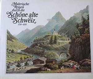 Malerische Reisen durch die schöne alte Schweiz: Kopp, Peter F.,