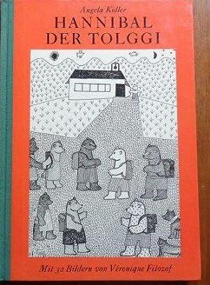 Hannibal der Tolggi Die Geschichte eines weissen: Koller, Angela und