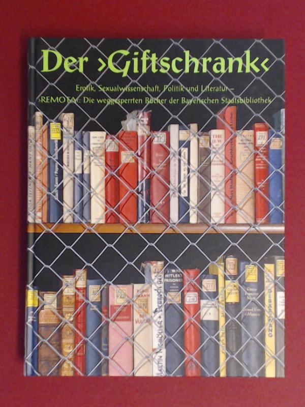"""Der """"Giftschrank"""". Erotik, Sexualwissenschaft, Politik und Literatur: Kellner, Stephan (Hrsg.):"""
