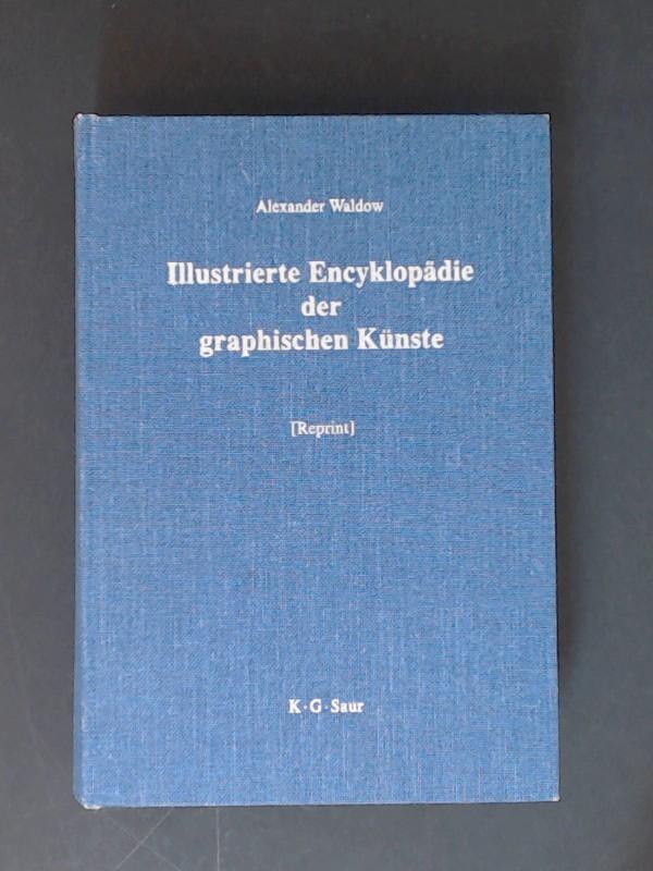 Illustrierte Encyklopädie (Enzyklopädie) der graphischen Künste und: Waldow, Alexander (Verfasser):