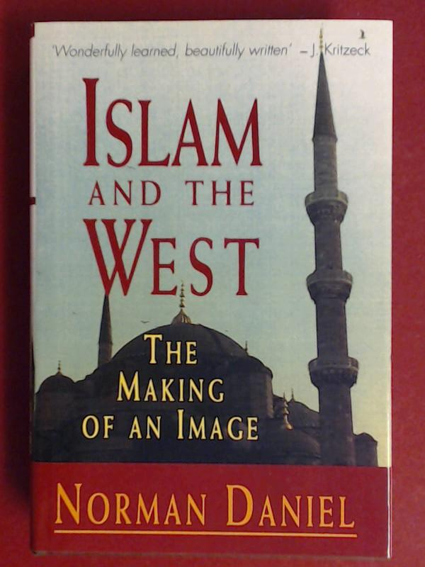 Islam and the West. The making of: Daniel, Norman: