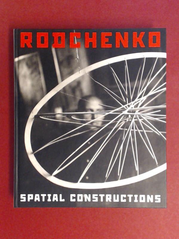 Alexander Rodchenko - spatial constructions / Raumkonstruktionen. - Galerie Gmurzynska (Hrsg.)Michael Eldred (Übersetzer) und Alexander Rodchenko (Illust.)