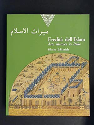 Eredità dell' Islam. Arte islamica in Italia.: Curatola, Giovanni:
