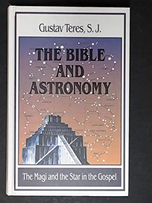The bible and astronomy. The Magi and the Star in the Gospel.