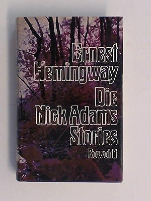Die Nick Adams Stories. Mit einem Vorwort: Hemingway, Ernest: