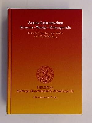Antike Lebenswelten : Konstanz, Wandel, Wirkungsmacht ;: Mauritsch, Peter (Herausgeber),