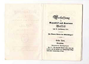 Verfassung der Republik und Kantons Wallis vom 14. Herbstmonat 1844: M. Von Courten, (Präsident ...