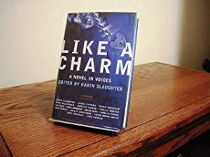 Like a Charm: A Novel In Voices: Slaughter, Karin
