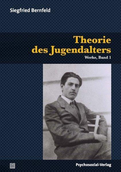 Theorie des Jugendalters Werke, Band 1 - Herrmann, Ulrich, Ulrich Herrmann und Siegfried Bernfeld