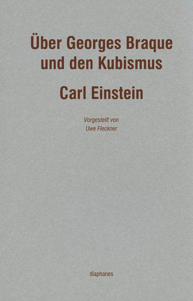 Über Georges Braque und den Kubismus - Einstein, Carl