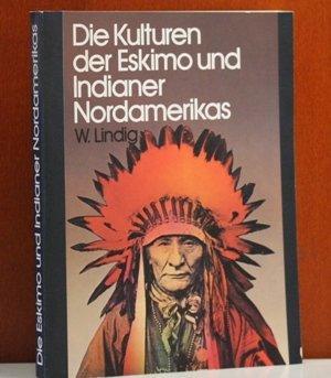 Die Kulturen der Eskimos und Indianer Nordamerikas.: Lindig, Steffen: